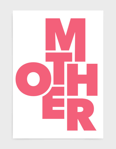 typography art print of the word mother in pink text against a white background