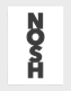 typography art print of the word NOSH written vertically in black text on a white background
