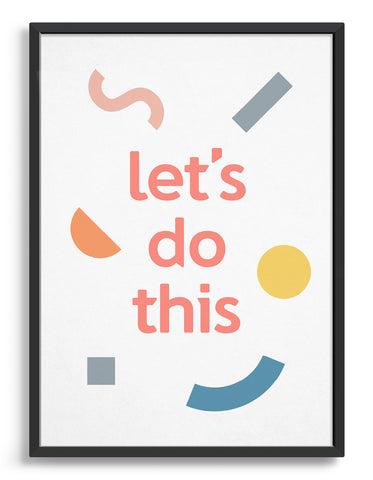 Positive message typography print in pastel colours with the text let's do this