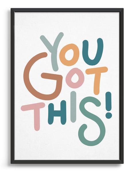 Typography print with you got this written in multi coloured cursive font