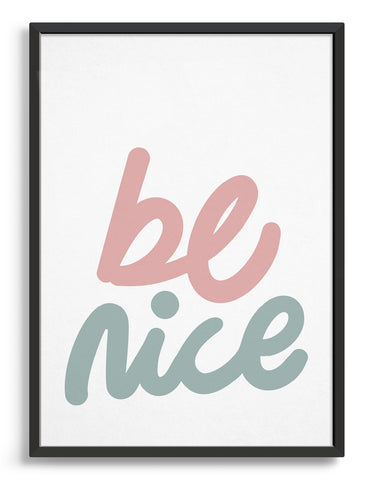 typography print of 'be nice' in cursive text in pastel colours on a white background