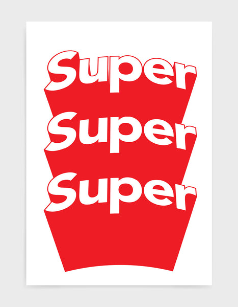 Typography print with Super super super in white text on a pink and red background