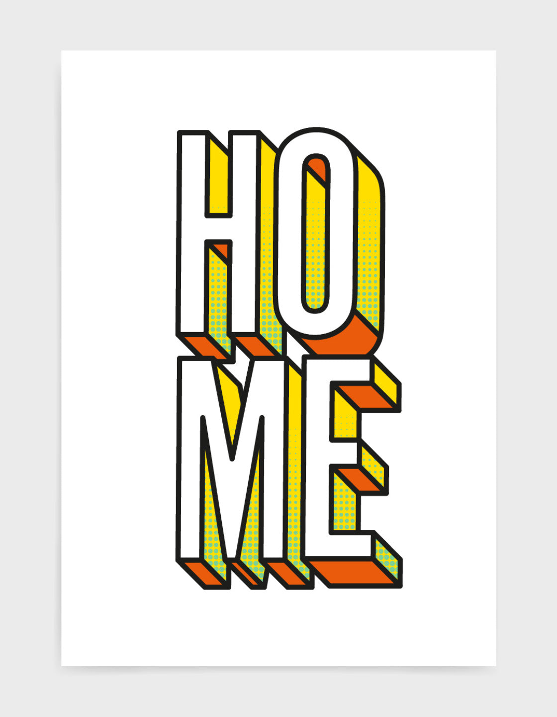 Modern typography print featuring the word HOME in bold 3D font split across two lines with yellow and orange accent colour