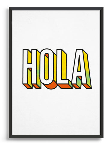 Bold modern typography print featuring the spanish word for hello, Hola in bold 3D font with yellow and orange accent colours