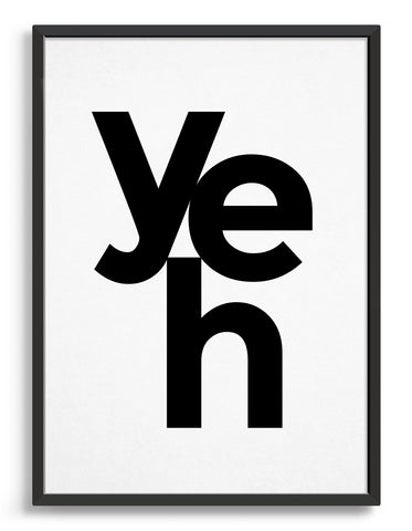 typography art print with yeh in black against a white background