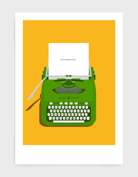 Art print showing a retro vintage typewriter in green with paper in the top and space to personalise the text. Set against a bright yellow background