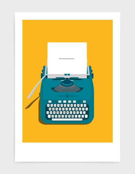 Art print showing a retro vintage typewriter in teal with paper in the top and space to personalise the text. Set against a bright yellow background