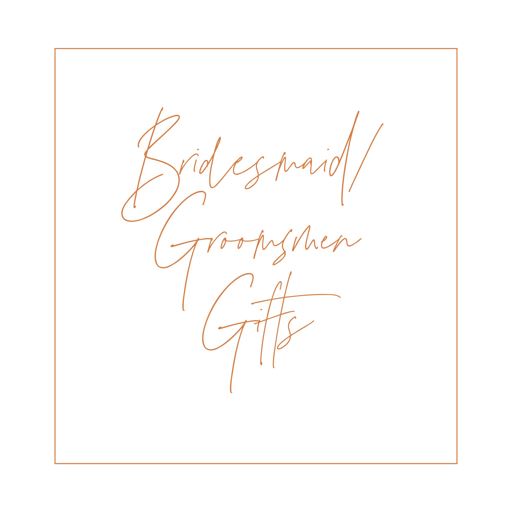 Bridesmaid/Groomsmen Gifts