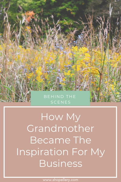 How My Grandmother Became the Inspiration for My Business