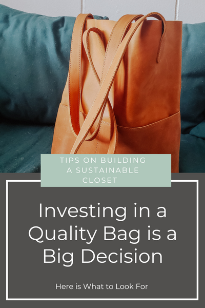 Investing in a Quality Bag is a Big Decision- Here is what to look for!