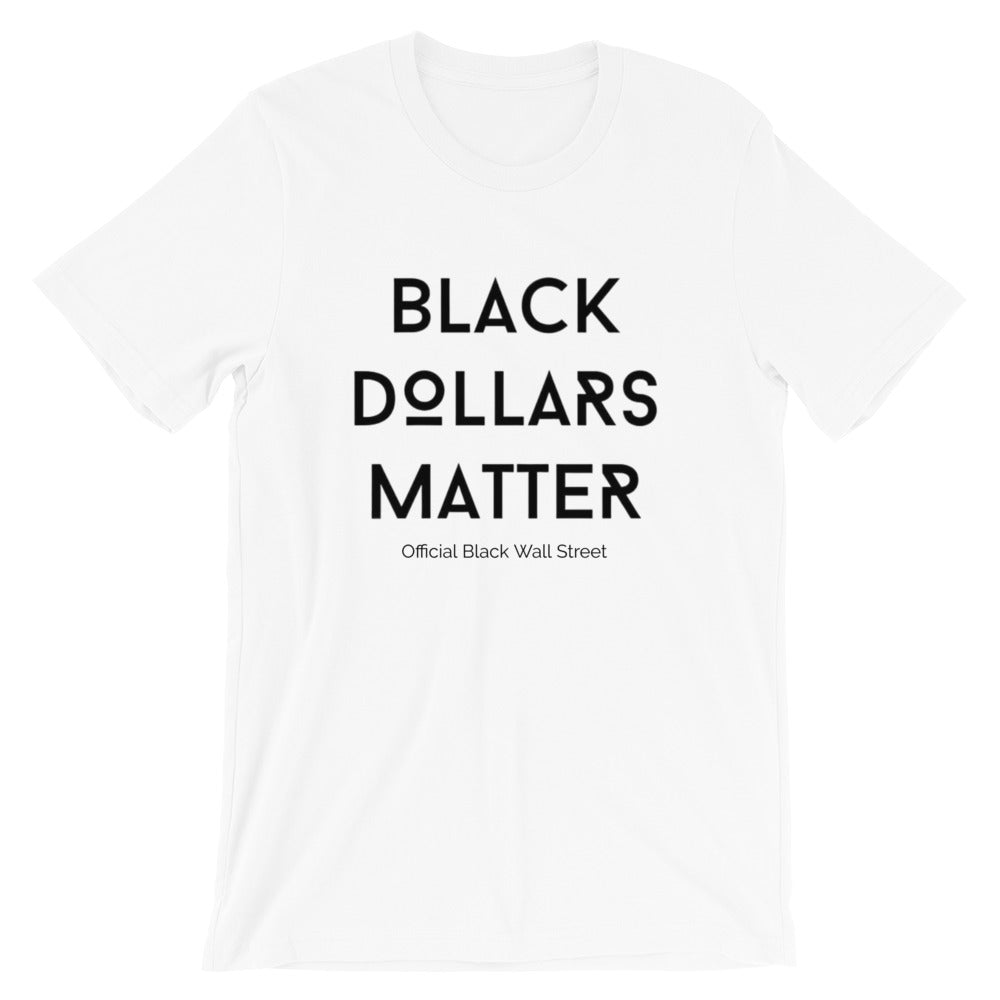 Black Dollars Matter T-Shirt