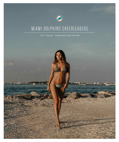 Miami Dolphins Cheerleaders 2017 Swimsuit Annual - Exploring South Florida