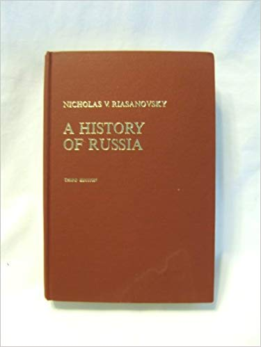 A History of Russia by Nicholas V Riasanovsky Third Edition