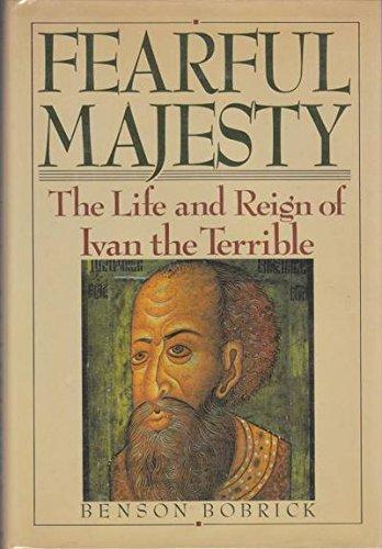 Fearful Majesty The Life and Reign of Ivan the Terrible
