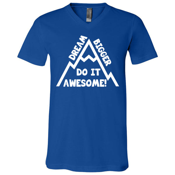 Dream Bigger Do It Awesome! Men's V-Neck T-Shirt
