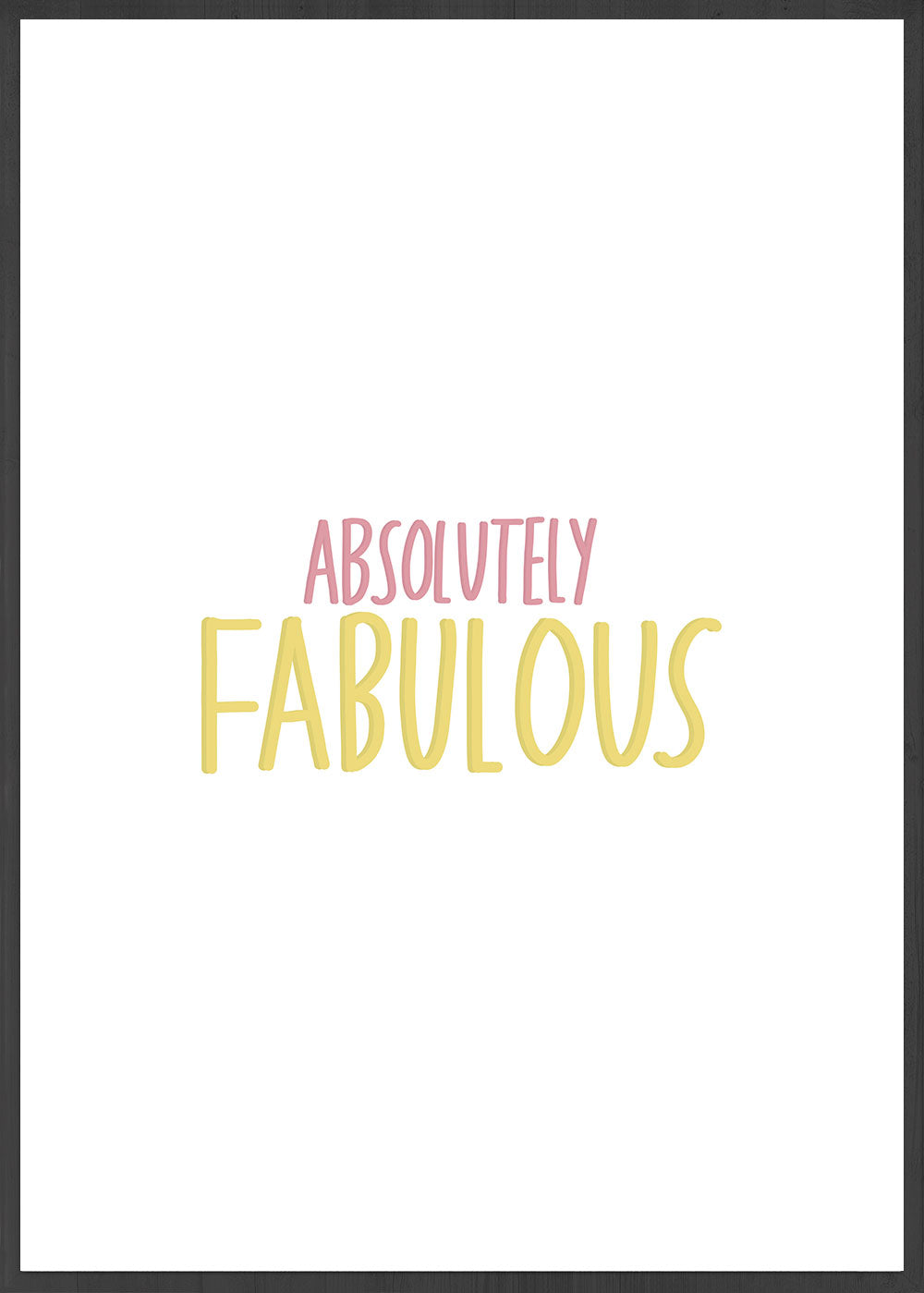Absolutely Fabulous Poster Print in a frame