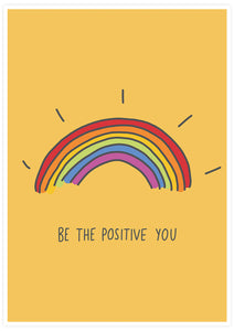 Be The Positive You Quote Print not in a frame