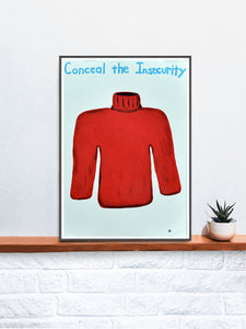 Conceal the Insecurity Quirky Art Print on a Shelf