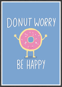 Donut Worry Be Happy Quirky Print in a frame