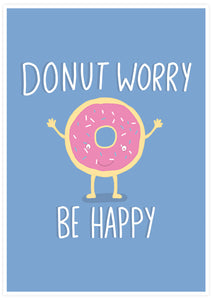 Donut Worry Be Happy Quirky Print not in a frame