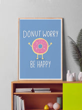 Load image into Gallery viewer, Donut Worry Be Happy Quirky Print in a frame on a shelf