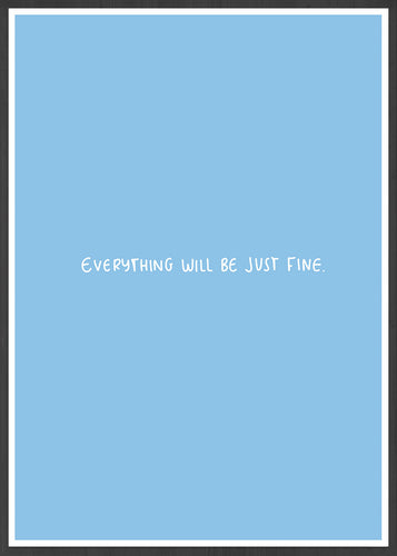Everything Will Be Fine Quote Poster in a frame