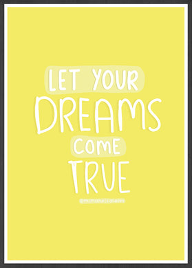 Let Your Dreams Positive Art Print in a frame