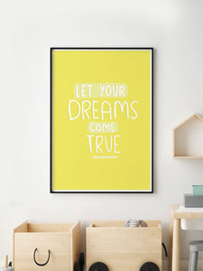 Let Your Dreams Positive Art Print in a frame on a wall