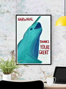 Narwhal Thinks Your Great Narwhal Painting Print in a frame on a wall