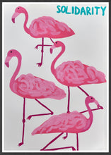 Load image into Gallery viewer, Solidarity Flamingo Wall Print in a frame