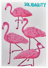 Load image into Gallery viewer, Solidarity Flamingo Wall Print not in a frame