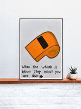 Load image into Gallery viewer, When the Whistle is Blown Quirky Wall Art Print on a Shelf