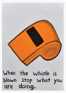 When the Whistle is Blown Quirky Wall Art not in a frame