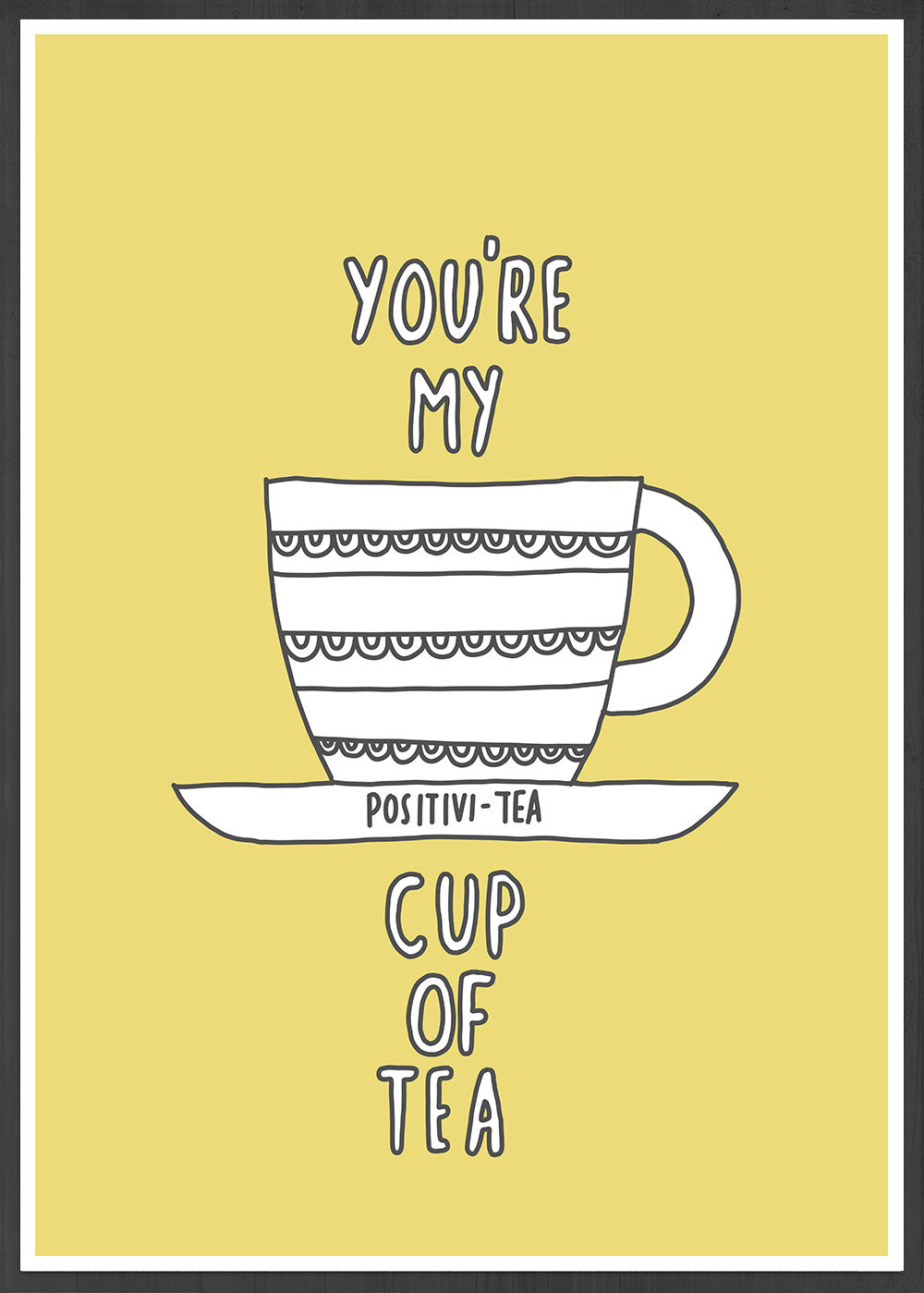 Youre My Cup of Tea Poster Art in a frame