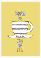 Load image into Gallery viewer, Youre My Cup of Tea Poster Art not in a frame