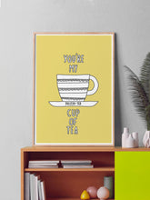 Load image into Gallery viewer, Youre My Cup of Tea Poster Art in a frame on a shelf