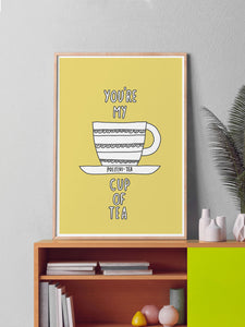Youre My Cup of Tea Poster Art in a frame on a shelf