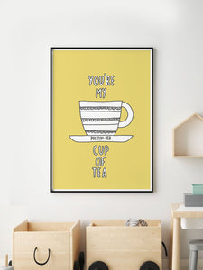 Youre My Cup of Tea Poster Art in a frame on a wall