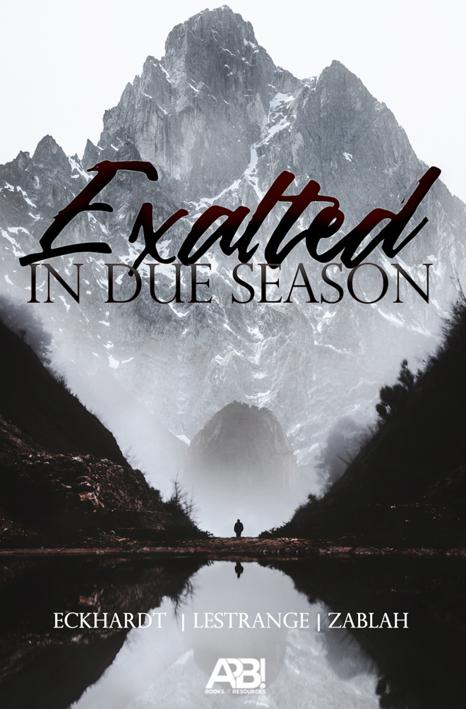 Exalted In Due Season