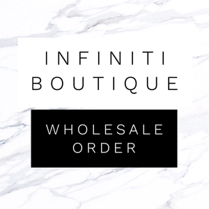 Infiniti Boutique WHOLESALE Order (7/28/20)