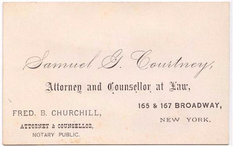 1870's Samuel Courtney & Fred Churchill Business Card, Attorney NYC