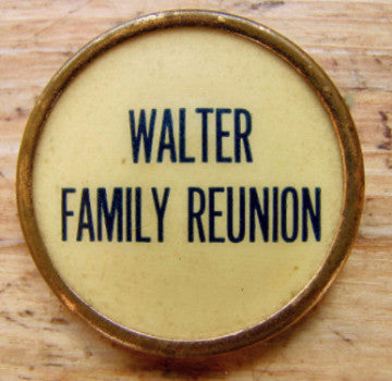 c. 1910 Walter Family Reunion Antique Pinback Button by Whitehead Hoag