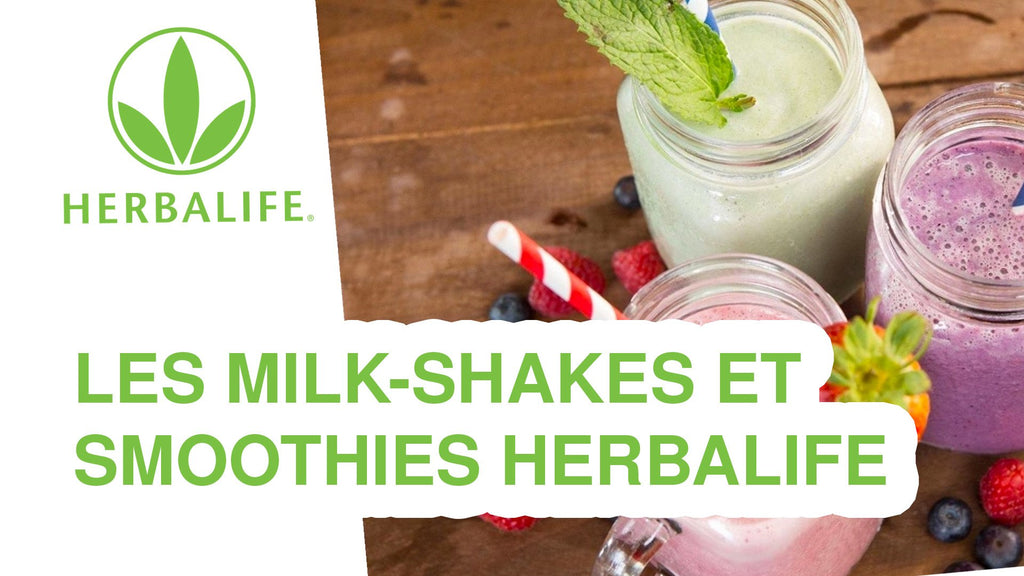 Quels sont les smoothies, shakers et milk-shake d'Herbalife ?