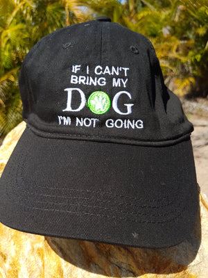 "Caps ""If I Can't Bring My Dog I'm Not Going"" Soft, Velcro Adjustment"