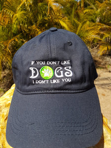 "Caps ""If You Don't Like Dogs I Don't Like You"" Soft, Velcro Adjustment"