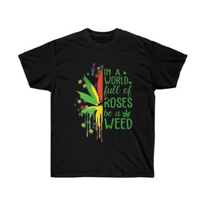 be a weed Ultra Cotton Tee - LMPG Store