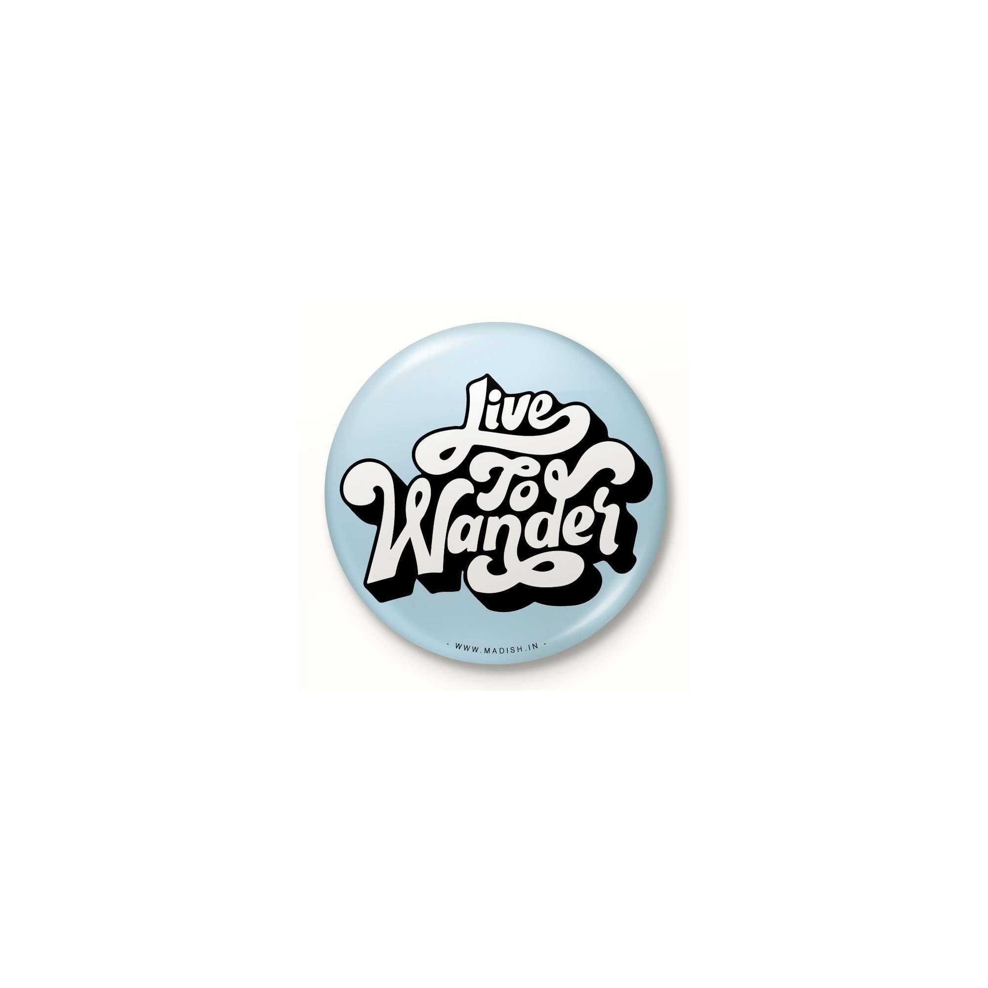 Live to Wander Button Badge Accessories Madish
