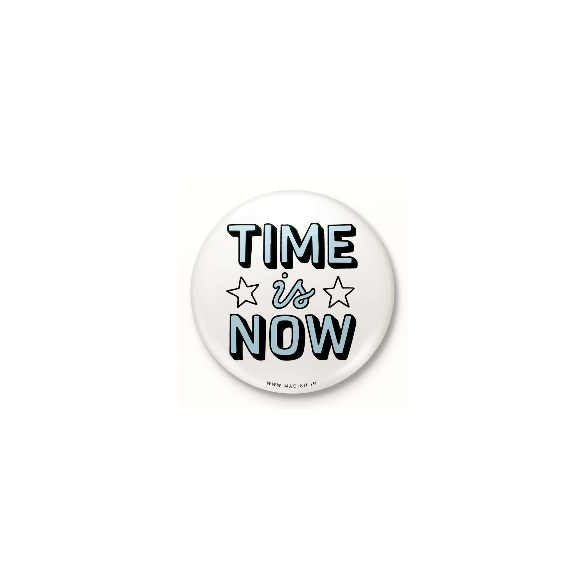 Time is Now Button Badge Accessories Madish