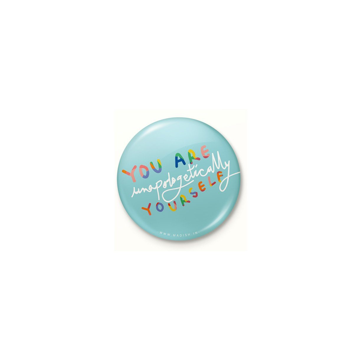 Unapologetically Yourself Badge by Madish