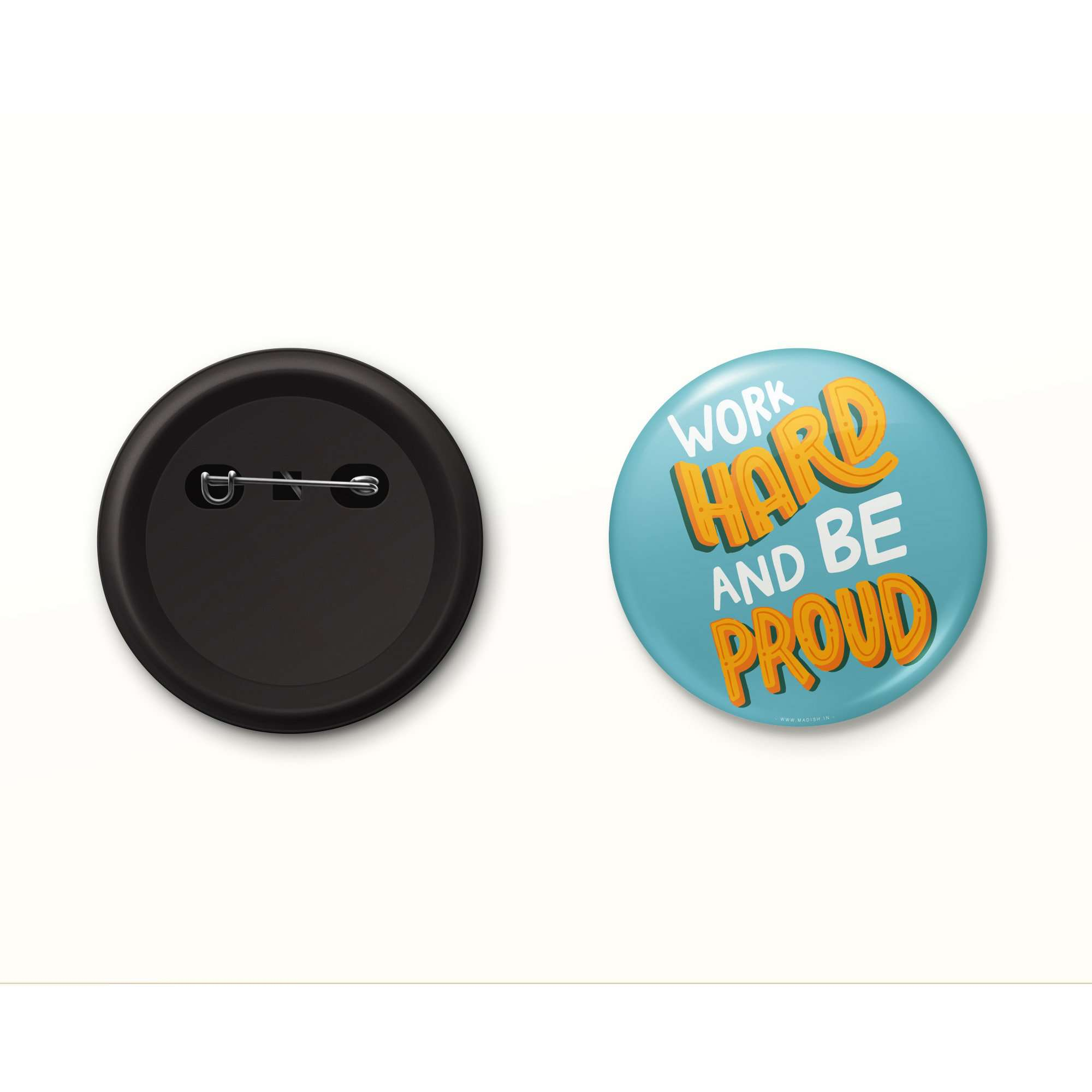 Work Hard and Be Proud Button Badge Accessories Madish